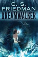 Dreamwalker / C.S. Friedman