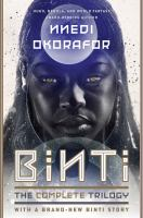 Binti, the Complete Trilogy: Binti ; Home ; the Night Masquerade