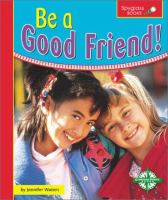 Be A Good Friend!