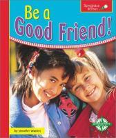 Be A Good Friend!