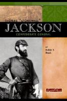 """Thomas """"Stonewall"""" Jackson"""