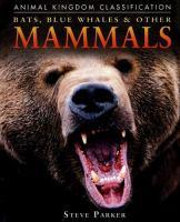 Bats, Blue Whales & Other Mammals