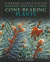 Redwoods, Hemlocks & Other Cone-bearing Plants