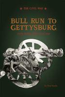 Bull Run to Gettysburg