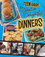 A Teen Guide to Creative, Delightful Dinners