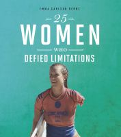 25 Women Who Defied Limitations