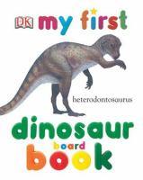 My First Dinosaur Board Book