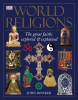 World religions : [the great faiths explored & explained]