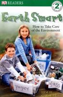 Earth Smart-- How to Take Care of the Environment