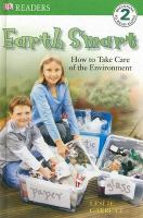 Earth Smart--how to Take Care of the Environment
