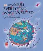 How Nearly Everything Was Invented-- by the Brainwaves