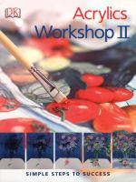 Acrylics Workshop II