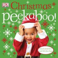 Christmas Peekaboo! / [written by Dawn Sirett ; Photography by Dave King]