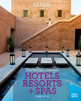 The World's Greatest Hotels, Resorts + Spas