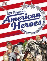 109 Forgotten American Heroes
