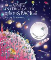 The Greatest Intergalactic Guide to Space Ever