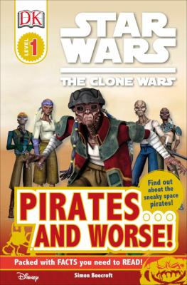Star wars: the Clone wars : pirates-- and worse!