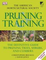 The American Horticultural Society Pruning & Training
