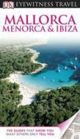 DK Eyewitness Travel Guide: Mallorca, Menorca and Ibiza
