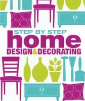 Step-by-step Home Design & Decorating