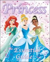 Princess : the essential guide