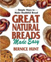 Great Natural Breads Made Easy