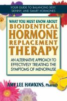 What You Must Know About Bioidentical Hormone Replacement Therapy
