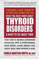 What you must know about thyroid disorders and what to do about them