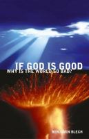 If God Is Good Why Is the World So Bad?