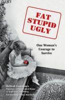 Fat, Stupid, Ugly