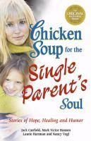 Chicken Soup for the Single Parent's Soul