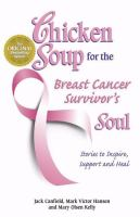 Chicken Soup for the Breast Cancer Survivor's Soul