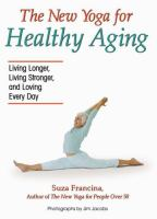 The New Yoga for Healthy Aging