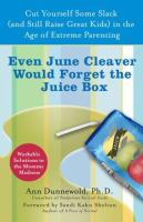 Even June Cleaver Would Forget the Juice Box