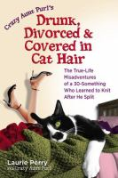 Drunk, Divorced & Covered in Cat Hair