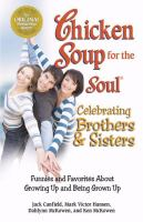Chicken Soup for the Soul Celebrating Brothers & Sisters