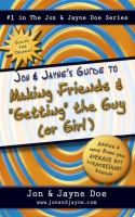 """Jon & Jayne's Guide To Making Friends & """"getting"""" The Guy (or Girl)"""