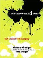 I Don't Know What I Want but I Want to Be Happy