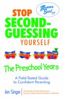 Stop Second-guessing Yourself--the Preschool Years