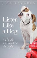Listen Like A Dog... and Make your Mark on the World
