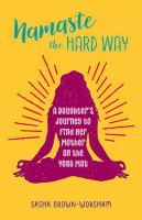 Namaste the Hard Way
