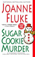 Sugar Cookie Murder: A Hannah Swensen Holiday Mystery With Recipes