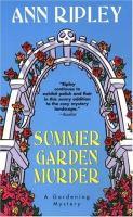 Summer Garden Murder : A Gardening Mystery
