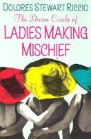 The Divine Circle of Ladies Making Mischief