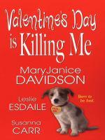 Valentine's Day Is Killing Me