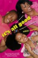 It's All Good : A So for Real Novel