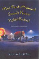 The First Annual Grand Prairie Rabbit Festival