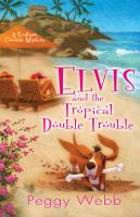 Elvis and the Tropical Double Trouble