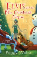 Elvis and the Blue Christmas Corpse