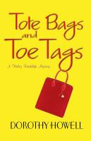 Tote Bags and Toe Tags